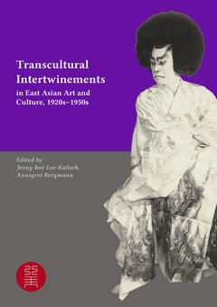 Transcultural Intertwinements in East Asian Art and Culture, 1920s–1950s